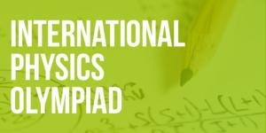 International Physics Olympiad