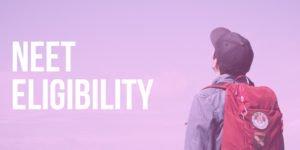 NEET Eligibility