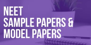 NEET Sample Papers and Model Papers