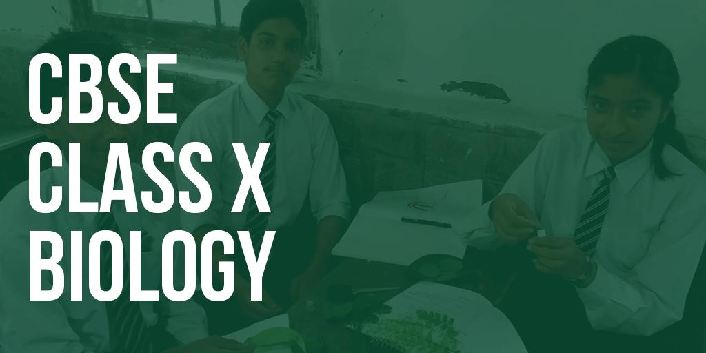 CBSE Class X Biology