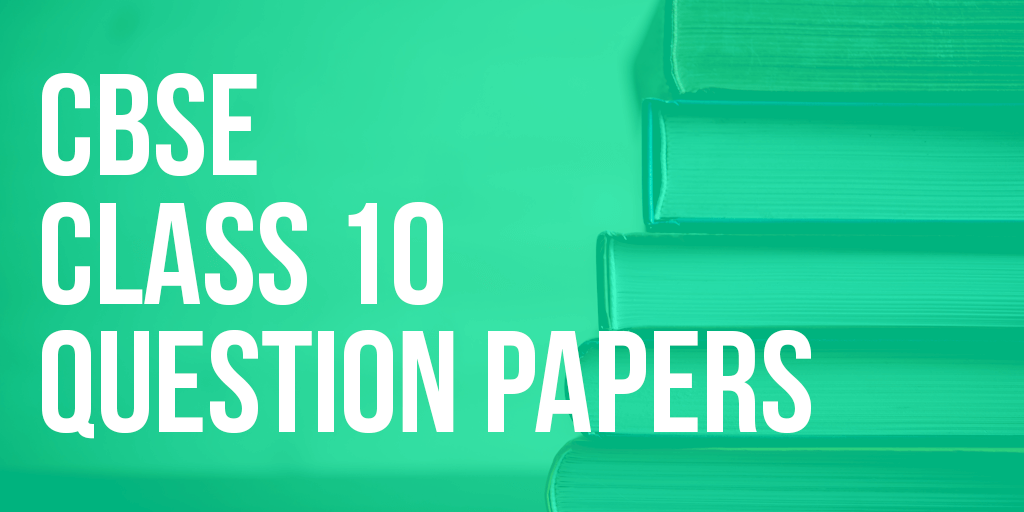 cbse question papers for class 10