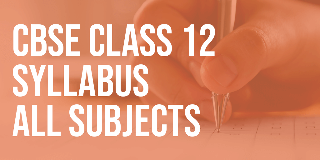 CBSE Class 12 syllabus all subjects