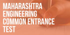 Maharashtra Engineering Common Entrance Test