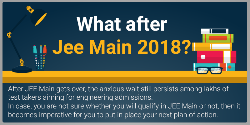 What after Jee Main 2018?