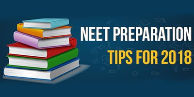 NEET Preparation Tips – 2018