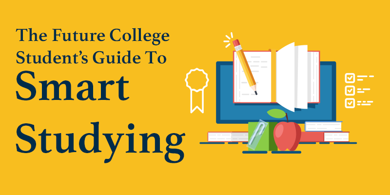The Future College Student's Guide To Smart Studying
