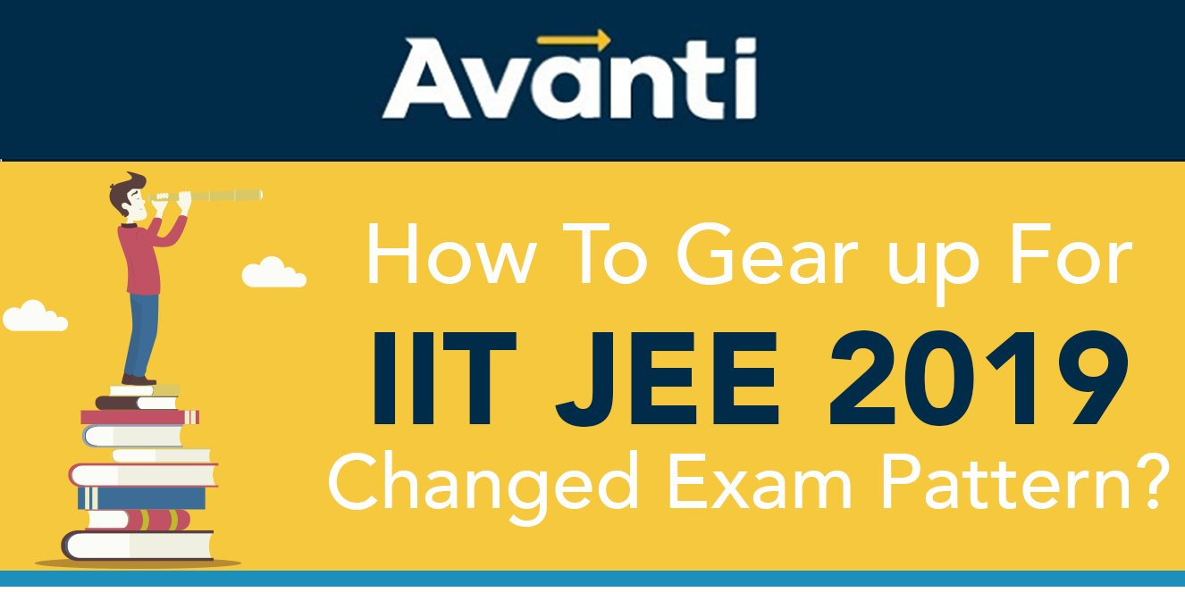 How to gear up for IIT JEE 2019 changed exam pattern?