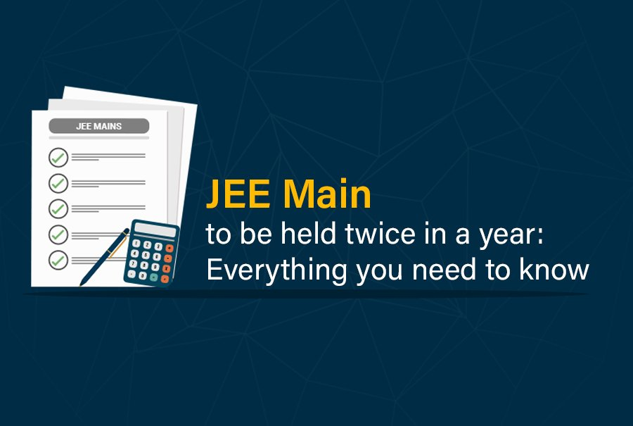 JEE Main to be held twice in a year: Everything you need to know