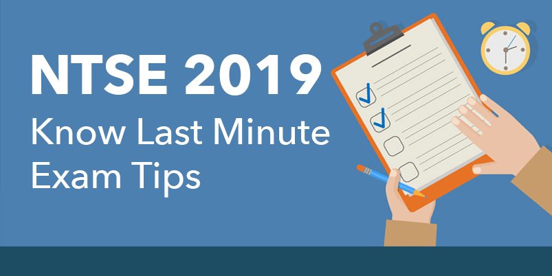 NTSE 2019: Know Last Minute Exam Tips