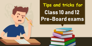 pre boards exam, preparation for pre boards, how to prepare for pre boards