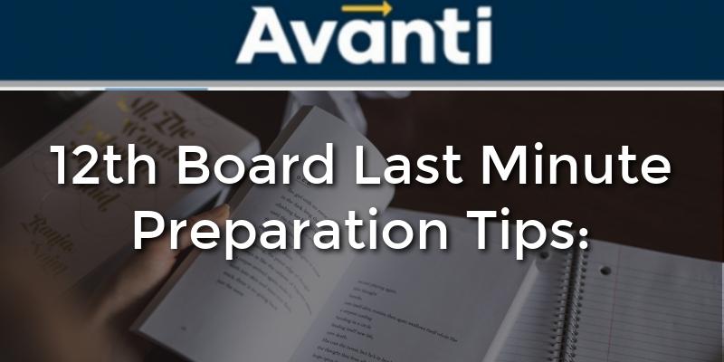 12th Board Last Minute Preparation Tips
